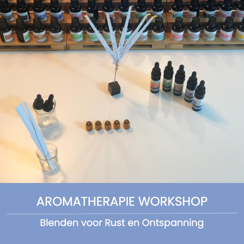 aromatherapie workshop blenden voor rust en ontspanning